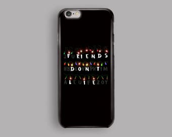 834f7cbc0d8876 Friends Don t Lie Black Phone Case