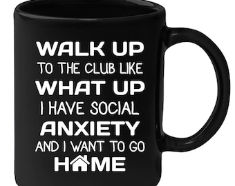 Introverts - Walk To The Club Like I Have Social Anxiety 11 oz Black Coffee Mug