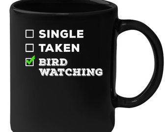 Bird watching - Single, Taken Bird watching 11 oz Black Coffee Mug