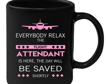 Flight Attendant Everyone relax Gift, Christmas, Birthday Present for Flight Attendant Black Mug