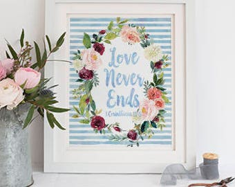 Love Never Ends- 1 Corinthians 3:18- Floral Printable Wall Art- Watercolor wall decor-
