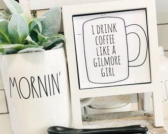 I Drink Coffee Like A Gilmore Girl