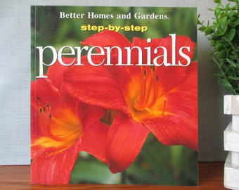 Better Homes and Gardens Step - By  - Step Perennials Book