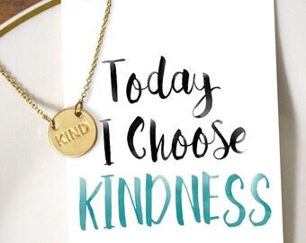 KIND gold disk Necklace - Today I Choose Kindness