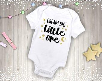 b877c9cd9133 Dream big little one onesie