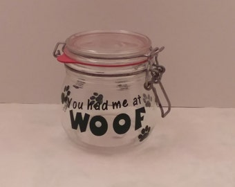 You Had Me At Woof Treat Jar