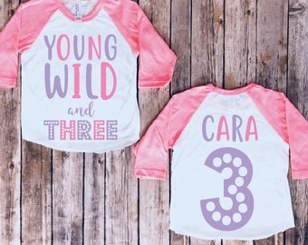 Young Wild And Three 3rd Birthday Shirt Third Party Girl