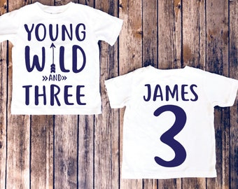 Young Wild And Three 3rd Birthday Shirt Third Party Boy