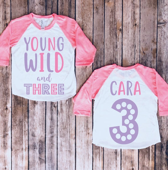 Young Wild And Three 3rd Birthday Shirt Third