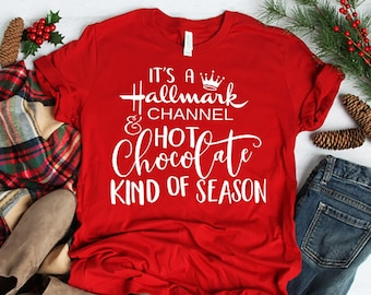 858f8271cc30 It's a Hallmark Channel Hot Chocolate Kind of Season, Women's Christmas  shirt, Holiday shirt, Holiday Gift, Christmas, Red Christmas shirt