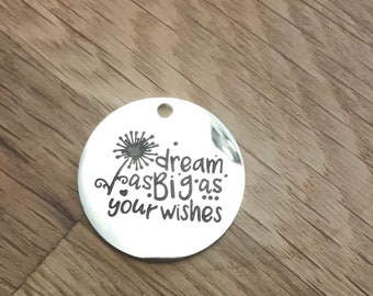 Dream As Big As Your Wishes Stainless Steel Charms