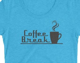 Coffee Break Coffee Lover Love Coffee Espresso Mocha Latte Ladies Short Sleeve T-Shirt
