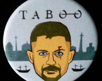 Taboo. James Delaney. Custom 38mm Pin Badge.