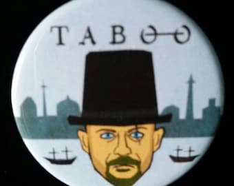 Taboo. James Delaney with Hat. Custom 38mm Pin Badge.