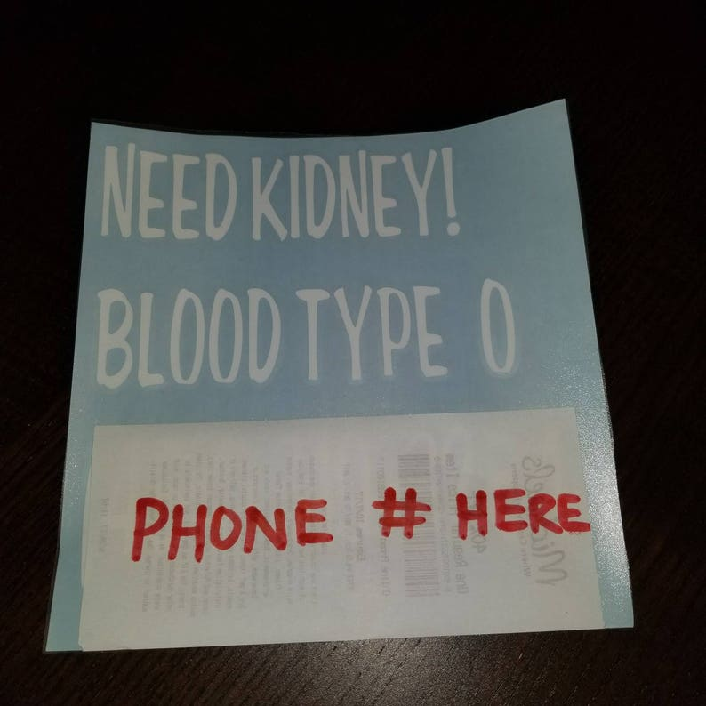 Need Kidney, transplant, vinyl decal, white, sticker, vehicle, donation,  organ, help, donate, save a life, life, save, hero,