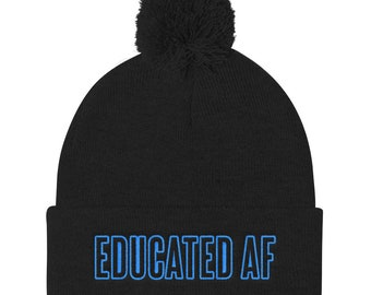 4e1af4a8fa0e8 Educated AF College Student Gift Funny Knit Cap