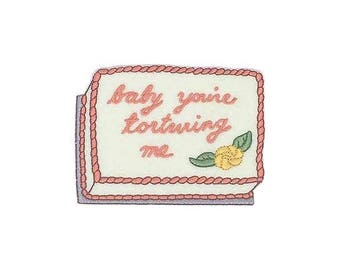 Baby You're Torturing Me Cake embroidered felt iron-on patch
