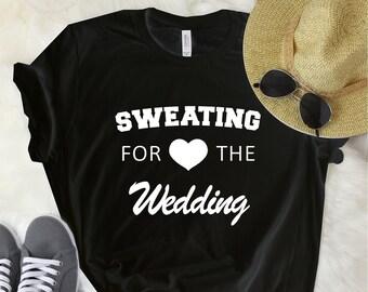 Sweating For The Wedding Shirt 18cabd9e70b2