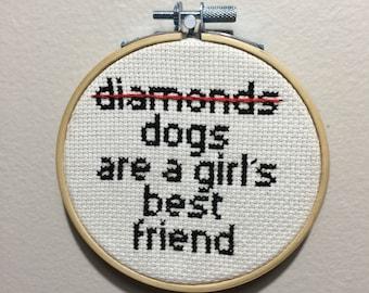 Dogs, not diamonds, girls best friend Cross stitch