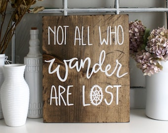 Not All Who Wander Are Lost Rustic Wooden Sign  |  Hand Lettered Hand Drawn  |  Home Decor  |  Gift Idea  |  Farmhouse Style