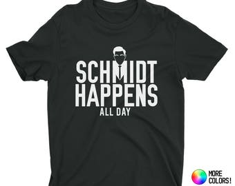 Schmidt Happens All Day T-Shirt (inspired by New Girl) - Premium Fitted Next Level CVC Crew Blend