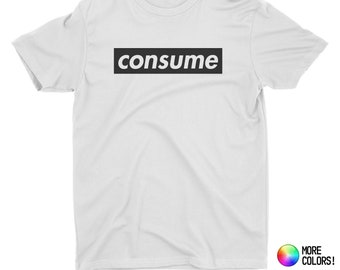 consume T-Shirt - Premium Fitted Next Level CVC Crew Blend