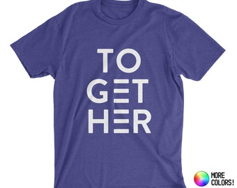 Together To Get Her T-Shirt - Premium Fitted 100% Combed Cotton Crew