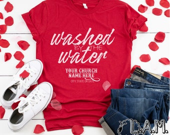 7cf45932510 Washed By The Water Christian Baptism Reborn Church Group Commemorate  Personalize Boutique Style Lightweight Soft Graphic T-Shirt Shirt
