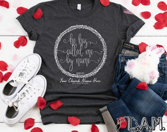 6ddfa6e7b01 He Called Me By Name Isaiah 43 1 Christian Baptism Church Group Commemorate  Personalize Boutique Style Lightweight Soft Graphic TShirt Shirt