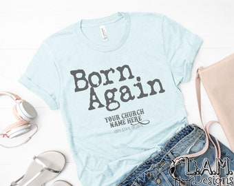 9b4ca6911ed Born Again Saved Christian Baptism Church Group Commemorate Personalize  Boutique Style Lightweight Super Soft Graphic T-Shirt Tee Shirt