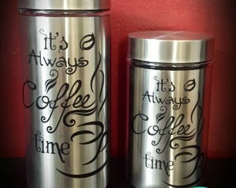 Its Always Coffee Time, Coffee Canister, stainless steel, air tight, for kitchen, Coffee Decor, Gift or Copper