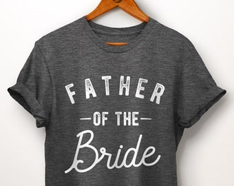 9f5eb930 Father Of The Bride Shirt. Father Of Bride Gift. Brides Dad Gift. Father  Aisle. Brides Father. Father Bride. Gift From Bride. Wedding Party