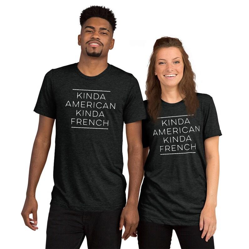 7f018addd Kinda American Kinda French T-Shirt / Expat Premium Shirt / | Etsy