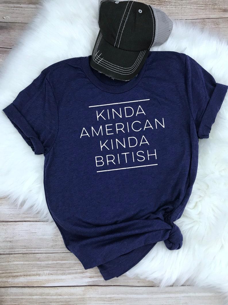 a9672f6b7 Kinda American Kinda British T-Shirt / Expat Premium Shirt / | Etsy