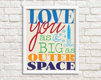 Love You As Big As Outer Space & Other Printables