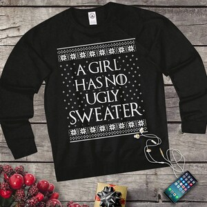 a girl has no ugly sweater game of thrones christmas