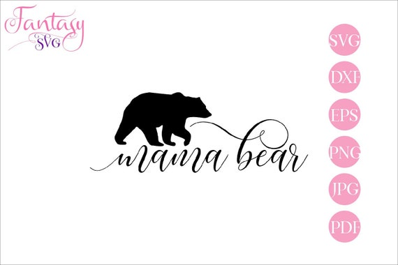 Mama Bear Svg Files For Cricut Cut Files Cameo Family Quote Cute Sayings Children Clipart Mom Mum Mommy Mom To Be Quotes Newborn Bab By Fantasy Cliparts Catch My Party