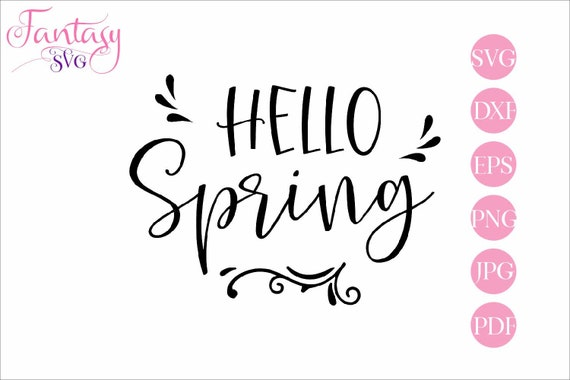 Hello Spring Svg Spring Has Sprung Cut Files Cricut Easter Design Seasonal Quotes Funny Sayings Inspirational Phrase Vector Graphics By Fantasy Cliparts Catch My Party