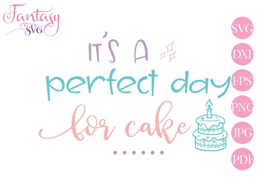 Its A Perfect Day For Cake Baking Svg Cut File Cricut Kitchen Sayings Home Decor Art Mother Mom Cook Cut File Grandmother Baking Cook By Fantasy Cliparts Catch My Party