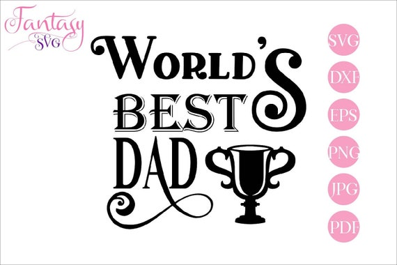 Free A cup suitable from father's day, birthday, thanksgiving, valentine's day easy to do with photo tutorial. Worlds Best Dad Svg Cut File Best Dad Ever Fathers Day Champion Prize Cup Goblet Greatest Daddy Cricut Cameo Cute Sayings Vector Cl By Fantasy Cliparts Catch My Party SVG, PNG, EPS, DXF File
