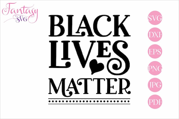 Black Lives Matter Svg Cut Files Cricut Antiracism Equality Etsy