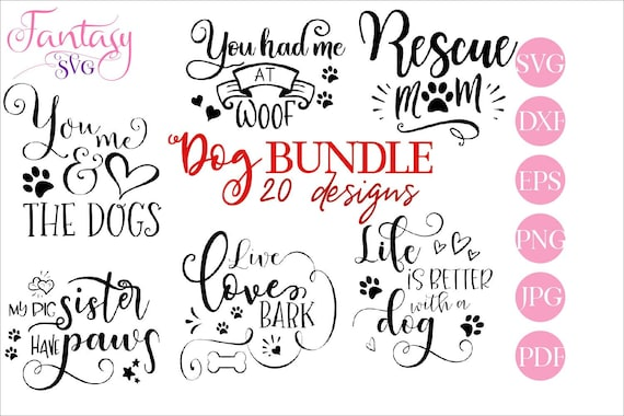 Dog Bundle Svg Cut Files Cricut Silhouette Cameo Pet Sayings Funny Quotes Life Is Better Live Love Bark You Me And The Dogs Love Hug By Fantasy Cliparts Catch My Party