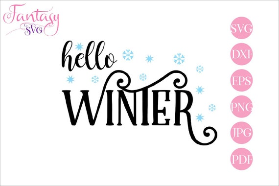 Hello Winter Holiday Season Christmas Eve Snow Snowflakes Nice Sayings Quotes Phrases New Years Svg Cutting File Cut Files Cricut C By Fantasy Cliparts Catch My Party