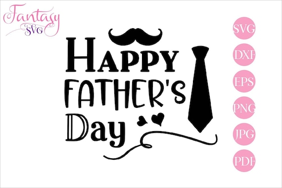 Free Choose from hundreds of templates, add photos and your own message. Happy Fathers Day Svg For Cricut Nice Quotes Dad Daddy Cut File Silhouette 1st First Baby Man Mustache Tie Best Dad Ever My Dad Supe By Fantasy Cliparts Catch My Party SVG, PNG, EPS, DXF File