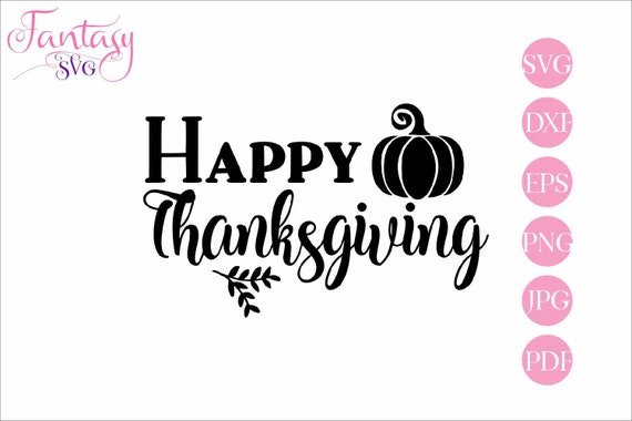 Happy Thanksgiving Svg Design Cut File For Cricut Give Thanks Rustic Pumpkin Seasonal Farmhouse Inspirational Quotes Holiday Season By Fantasy Cliparts Catch My Party