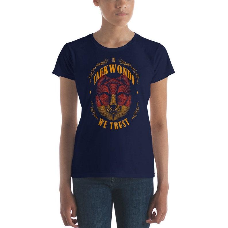 In Taekwondo we trust shirt MMA Taekwondo fighter gifts Women/'s short sleeve t-shirt