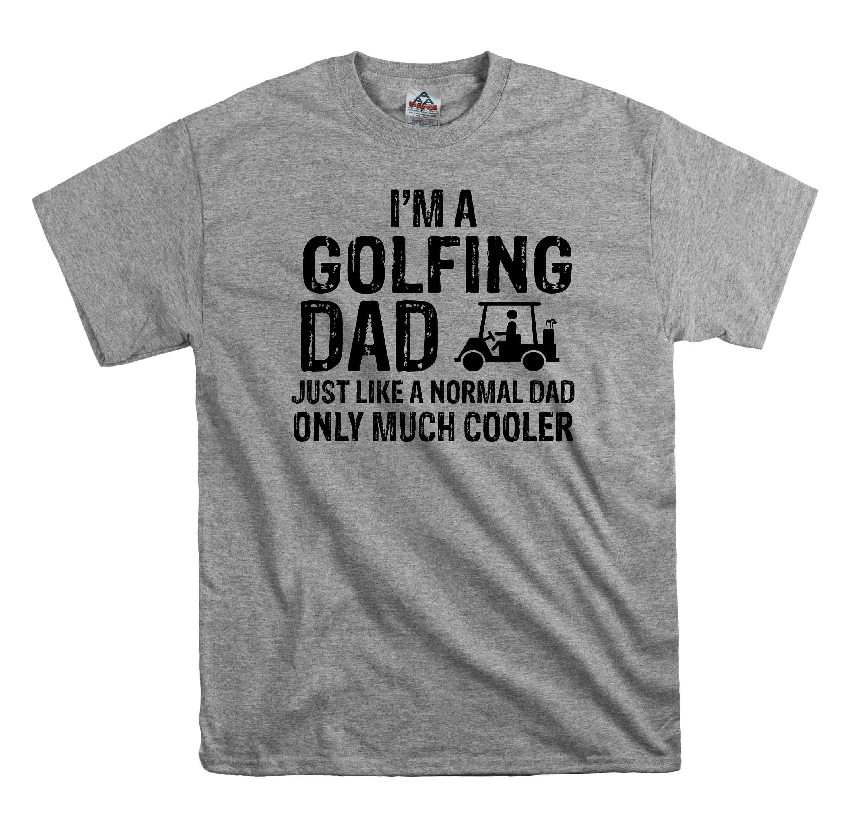 Golfing Dad T Shirt Tee Shirt Gift Dad Fathers Day Golf Shirt Etsy