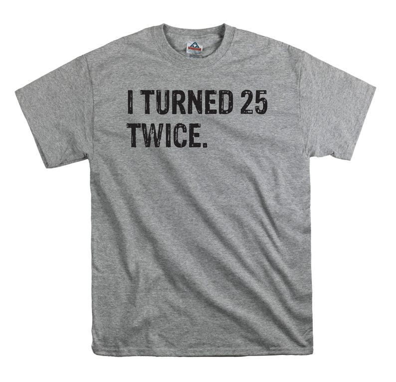 50th Birthday T Shirt Tee Gift Dad Fathers I Turned 25 Twice