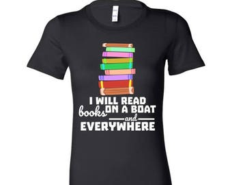 I will read books on a boat and everywhere, Librarians Bella Shirt