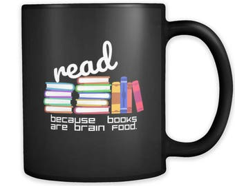 Read Because Books Are Brain Food Librarian Teachers Mug